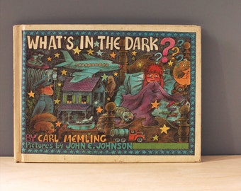 What's in the Dark? 1970s childrens book, Carl Memling First Edition.  First Edition.