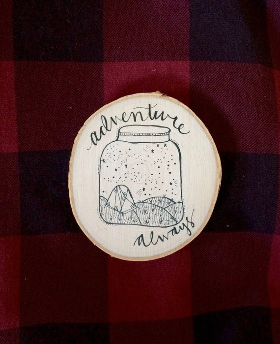Adventure Always - Drawing on Wood