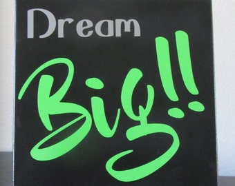 Dream Big! Inspirational and Customizable wall art