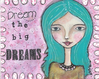 "Mixed Media Painting  8""x10"" Canvas Board Whimsical Girl ""Dream the big Dreams"""