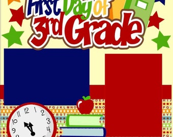 First day of 3rd Grade 2-page 12 X 12  Scrapbook Page Kit or Premade Layout/(Third) Grade/Back to School