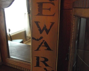 BEWARE   w/3 bats  - primitive wood sign