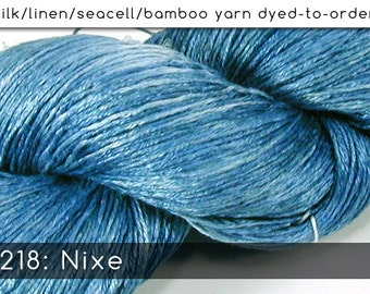 DtO 218: Nixe on Silk/Linen/Seacell/Bamboo Yarn Custom Dyed-to-Order