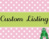 Custom Listing for jamesprincess8628