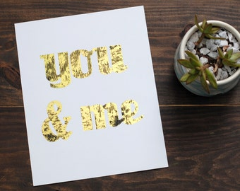 Distressed 'You & Me' Gold Foil Print // 8x10 Couples Gift Weathered Gold Print //