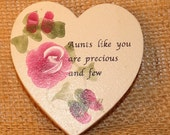 Heart hand painted wooden magnet  aunts relative, pink Roses