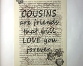 Cousins are friends that will love you forever, print on a book page