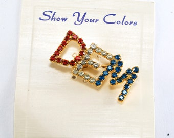 Vintage Show Your Colors! Red White Blue Rhinestone DEM Democrat Pin Brooch