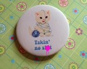 Vintage mash-up pin badge - Takin' no sh*t