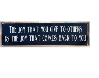 The joy that you give to others is the joy that comes back to you primitive wood sign