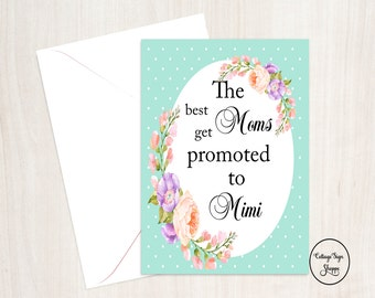 """Cards For Mimi, New Grandmother Cards, The Best Moms Get Promoted, 5 x 7"""", INSTANT DOWNLOAD, YOU Print, Grandmother Cards, Mothers Day Cards"""