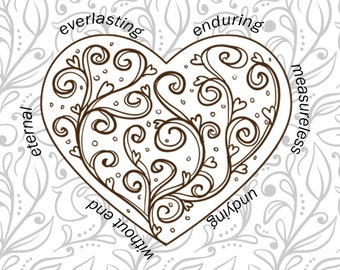 Coloring page: Love is...  Inspired by 1 Corinthians 13 a reminder of some of the characteristics of Love.