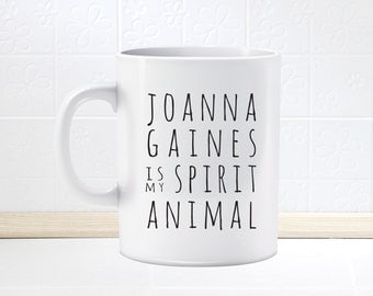 Fun Fixer Upper Mug Cup Joanna Gaines Is My Spirit Animal