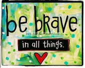 Be Brave Print on Wood Canvas