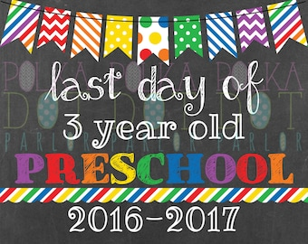 Last Day of 3 Year Old Preschool Sign Printable - 2016-2017 School Year - Rainbow Primary Colors Chalkboard Sign - Instant Download