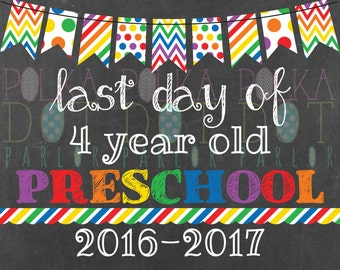 Last Day of 4 Year Old Preschool Sign Printable - 2016-2017 School Year - Rainbow Primary Colors Chalkboard Sign - Instant Download