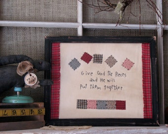Give God the Pieces Primitive Country Stitchery - Patchwork