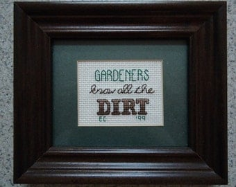 Gardeners Know - Gardener Cross Stitch Picture - Wall Decor