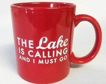 The lake is calling and I must go- Coffee Mug- created by Go Jump in the Lake®