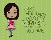 Love, Your are perfectly perfect, just the way you are. - Inspirational, Art Print, African American, Self Confidence