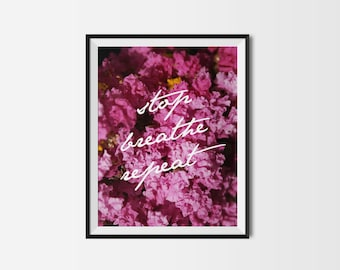 PRINTABLE wall art. Stop Breathe Repeat 11x14. botanical, room decor, modern, natural, quotes printable series, tropical, collection