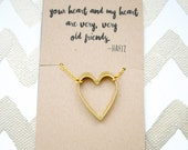 Your heart and my heart are very very old friends - Best Friend Gift, Friendship Necklace - Bridesmaid, Heart Necklace, Sorority Sister