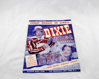 Dixie. Vintage Sheet Music. Paramount Film Starring Bing Crosby and Dorothy Lamour. Sunday, Monday or Always. 1943. Music Score.