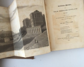 Caledonian Sketches or a tour through Scotland in 1807 by Sir John Carr