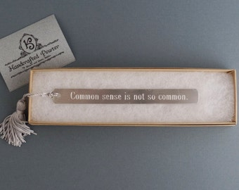 """Pewter Bookmark: """"Common sense is not so common."""" Voltaire"""