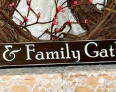 Friends & Family Gather Here - Primitive Country Shelf Sitter, Painted Wood Sign, family sign, housewarming gift, friends and family sign