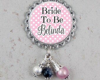 Bride To Be Pin, Custom Brooch Pin, Bridal Shower Gift, Personalized Pin for Bride, Wedding Keepsake