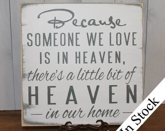 Because Someone We Love is in HEAVEN/There's a little bit of HEAVEN in our home Sign/shelf sitter/Gray/White/Condolence/Memorial/Wood Sign