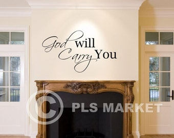Vinyl wall decal God will Carry you  FREE Shipping in the  Cont US B17