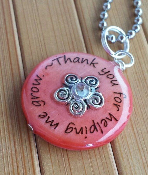 Thanks For Helping Me Grow Quotes: Teacher Pendant... Thank You For Helping Me Grow...coral Red