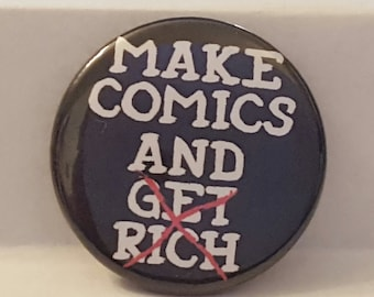 "Comic Book 1.5"" Button// Make Comics and Get Rich"