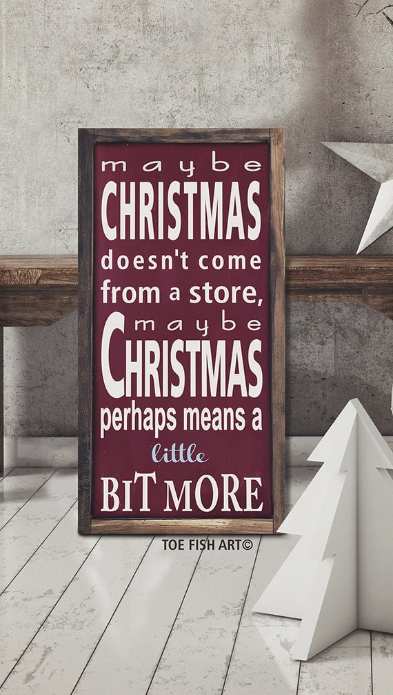Maybe Christmas Doesn't Come From a Store  Grinch Quote  How the Grinch Stole Christmas  Typography Word Art  Dr Seuss  Christmas Decor