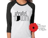 SALE Educated in a Small Town, raglan tee, unisex, Indiana, Colleges, DePauw, University, Manchester, Hanover, Grace, Franklin, gift for her