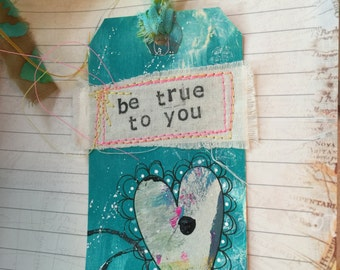 Be True To You Mixed Media Altered Art Tag, Tag Art
