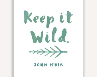 John Muir Quote, Nature lover gift, Earth Day Environmentalist Gift Print, Naturalist