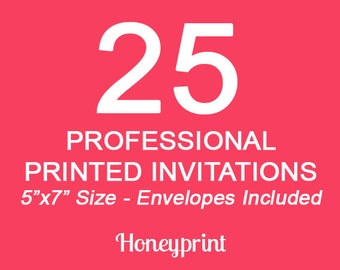 25 Printed Invitations with Envelopes Included, Professional Press Printing