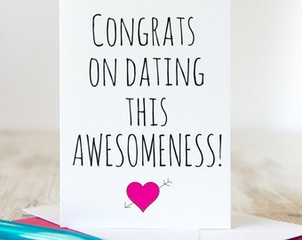 Congrats On Dating This Awesomeness! | Funny Valentines Card | Valentines Day Card | Funny Anniversary Card | Just Because Card