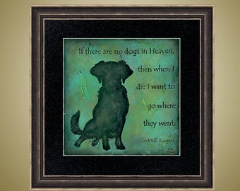 PRINT or GICLEE Reproduction -- Dog Artwork, Inspirational Quote, Pet Lover Limited Edition Signed Print -- Only 50 Signed