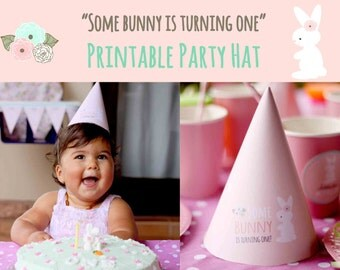 Some Bunny Is Turning One Party Hat - Printable Party Hat - Bunny First Birthday Party Instant download