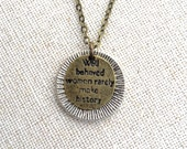 Well Behaved Women Rarely Make History, Antique Gold, Silver, Round, Adjustable Charm Necklace, 16-18 inches