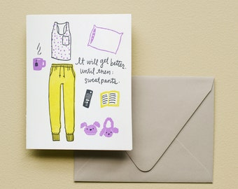 Letterpress Card - Sweatpants -  It Will Get Better