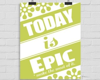 Today Is Epic Wall Art Print, Motivational Wall Art, Wall Art Decor Poster, Epic Print, Printable Wall Art Decor Poster, Make the Most of It