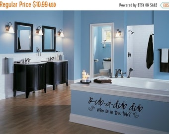 ON SALE Rub a dub dub who is in the tub with duck...vinyl lettering