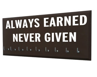 RUNNING MEDAL HOLDER -  inspirational sport quotes - gifts for runners, Always earned never given