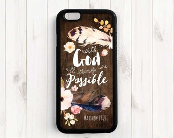 with God all things are possible, Bible Verse Scripture Quote iPhone 7 6s plus 5s Case, Samsung Galaxy s5 s6 Edge s7, Note 3 4 5 Qt84