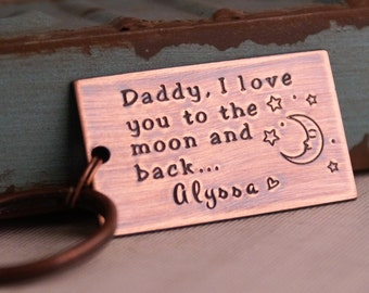 Key chain for Daddy - Father's Day Gift - Personalized Hand Stamped - Daddy, I love you to the moon and back....